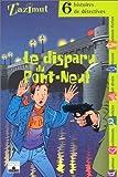 Le Disparu du Pont-Neuf - Six histoires de détectives