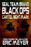 SEAL Team Bravo: Black Ops - Cartel Nightmare