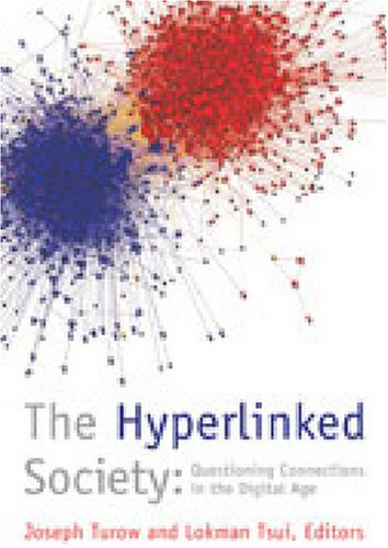 The Hyperlinked Society: Questioning Connections in the Digital Age (The New Media World) by Lokman Tsui (2008-05-23)