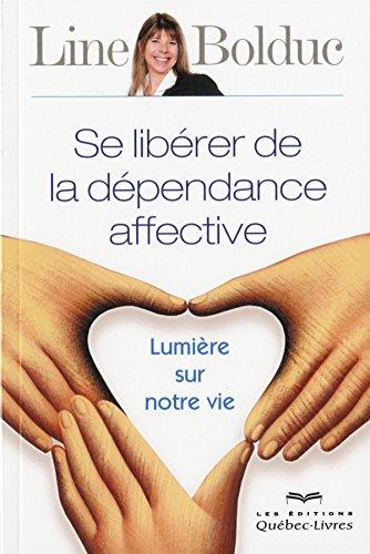 Se Liberer de la Dependance Affective 2e ed.