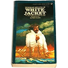 White-jacket: Or, The World in a Man-of-war (Signet Classical Books)