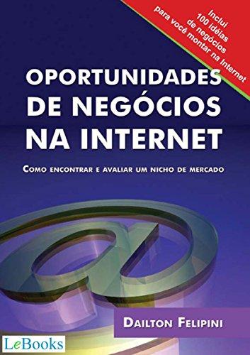 Oportunidades de negócios na internet: Como encontrar e avaliar um nicho de mercado (Ecommerce Melhores Práticas) (Portuguese Edition)