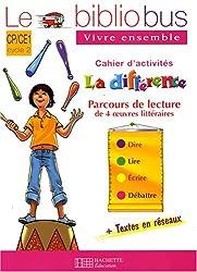 La différence, Parcours de lecture de 4 oeuvres littéraires CP/CE1 : Cahier d'activités