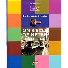 Un siècle de métro en 14 lignes : De Bienvenüe à Météor