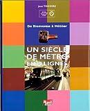 Un siècle de métro en 14 lignes - De Bienvenüe à Météor