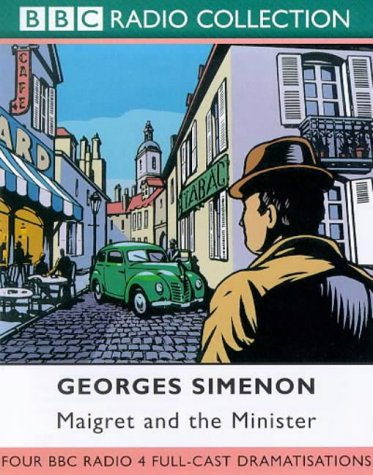 Maigret: Four BBC Radio 4 Full-cast Dramatisations. Maigret and the Minister/Maigret and the Hundred Gibbets/Maigret and Monsieur Charles/Maigret and ... Denham & Michael Gough (BBC Radio Collection)