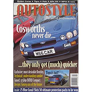 Autostyle magazine 01/1997 Issue 4 featuring Ford Cosworth, Vauxhall, Bentley