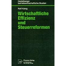 Wirtschaftliche Effizienz und Steuerreformen (Heidelberger betriebswirtschaftliche Studien)