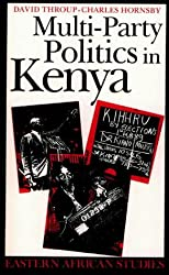 Multi-party Politics in Kenya: The Kenyatta and Moi States and the Triumph of the System in the 1992 Election (Eastern African Studies)