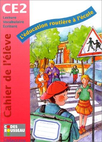 L'éducation routière à l'école, CE2. Cahier de l'élève