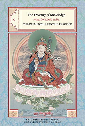 The The Treasury of Knowledge: The Treasury Of Knowledge Book Eight, Part Three Elements of Tantric Practice Bk. 8, Pt. 3