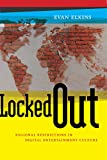 Locked Out: Regional Restrictions in Digital Entertainment Culture (Critical Cultural Communication)