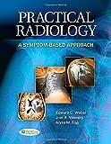 Practical Radiology 1e a Symptom-Based Approach