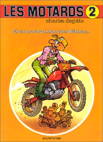 Les motards, Tome 2 : Et les motards mon cher Watson