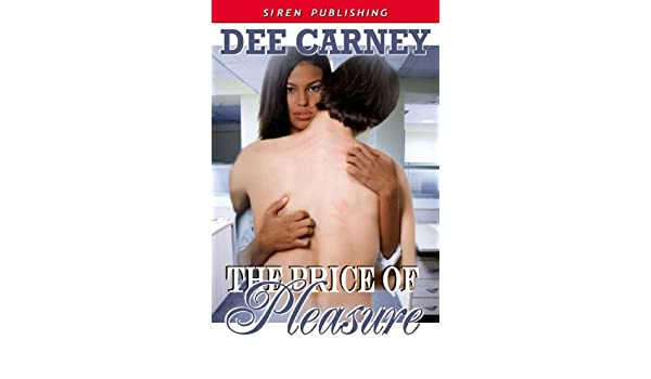 The Price Of Pleasure Siren Publishing Classic Ebook Dee Carney Amazon Co Uk Kindle Store