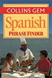 Spanish Phrase Finder (Collins Gem)