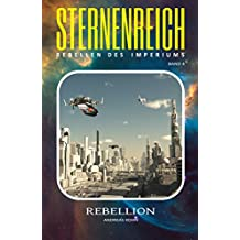 Rebellion (Sternenreich - Rebellen des Imperiums 4)