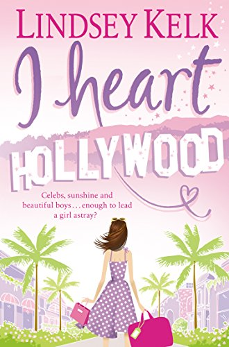 I Heart Hollywood: The witty, warm and escapist romantic comedy. (I Heart Series, Book 2) (English Edition) (Heart New Store York I)