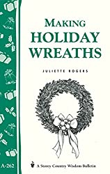 Making Holiday Wreaths: Storey's Country Wisdom Bulletin A-262 (Storey Country Wisdom Bulletin, A-262) (English Edition)