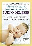Método natural para solucionar el sueño del bebe (SALUD Y VIDA DIARIA)