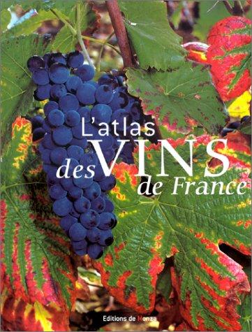 L'Atlas des vins de France par Jean-Pierre de Monza