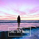 Chill Out Music – Ultimate Chill Out Tracks, Best Streaming Chill Out Music