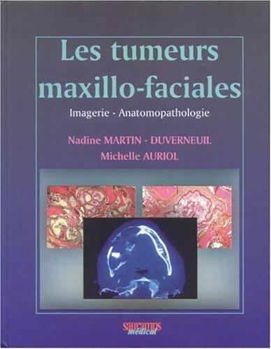 Les tumeurs maxillo-faciales : Imagerie - Anatomopathologie