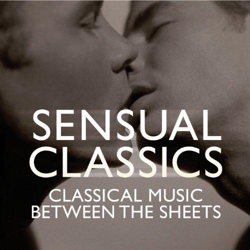 Sensual Classics: Classical Mu...