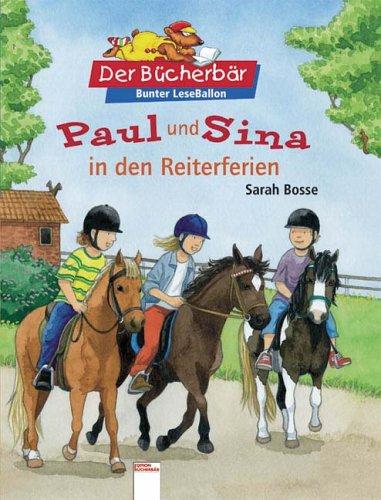 Arena Paul und Sina in den Reiterferien. Der Bücherbär: Bunter LeseBallon