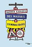 Les bonnes excuses des mauvais conducteurs (French Edition)