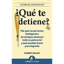 ¿Qué te detiene? (Gestión del conocimiento) (Spanish Edition)