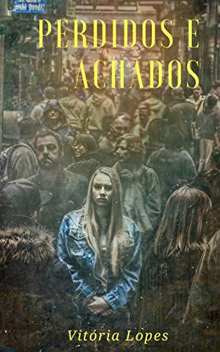 Perdidos e achados (Portuguese Edition) por Vitória Lopes