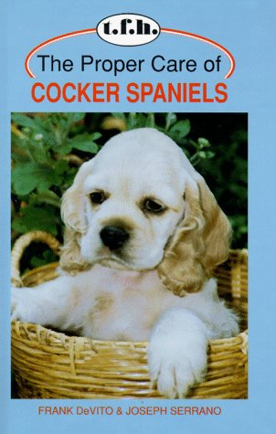 The Proper Care of Cocker Spaniels (Proper Care Of. Series)