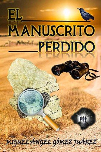 El manuscrito perdido (Trilogía de la Conspiración nº 2) por Miguel Ángel Gómez Juárez