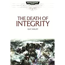 The Death of Integrity (Space Marine Battles) by Guy Haley (2013-08-29)