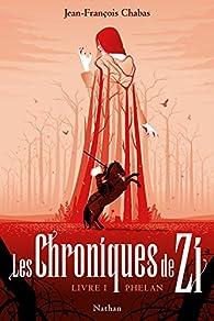 Les Chroniques de Zi, tome 1 : Phelan par Jean-François Chabas