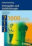Facharztprüfung Orthopädie und Unfallchirurgie: 1000 kommentierte Prüfungsfragen von Carl Joachim Wirth (21. März 2007) Broschiert