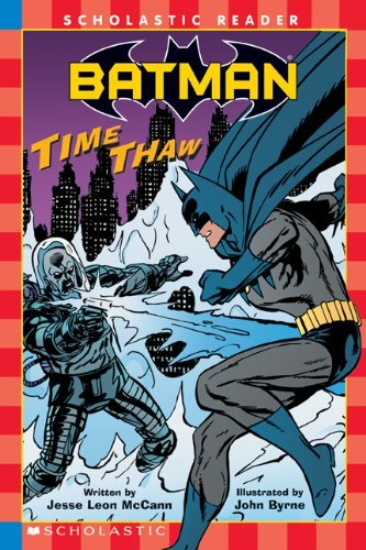 Scholastic Reader: Batman: Time Thaw: Level 3 by Jesse Leon McCann (September 01,2003)