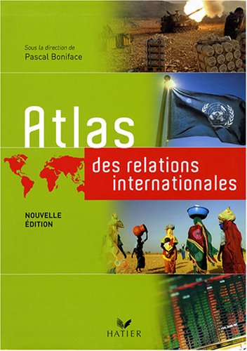 Atlas des relations internationales par Pascal Boniface