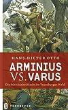 Arminius vs. Varus: Die Schicksalsschlacht am Teutoburger Wald - Hans D Otto