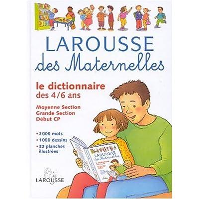 Larousse des maternelles : Le Dictionnaire des 4-6 ans