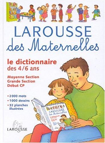 Larousse des maternelles : Le Dictionnaire des 4-6 ans par Collectif