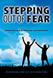 Stepping Out of Fear: Breaking Free of Our Pain and Suffering (English Edition)