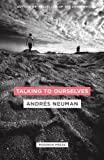 Talking to Ourselves (B-Format Paperback) by Andres Neuman (2014-02-13)