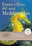 El mundo submarino del Mediterraneo. Esta guía de la naturaleza presenta la diversidad de la flora y la fauna mediterraneas: amplias descripciones de animales y plantas del mundo submarino, con gran profusion de detalles tanto para una identificacion...