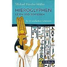 Hieroglyphen lesen und schreiben: In 24 einfachen Schritten (Beck Paperback)