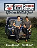 Image de The Fabulous Baker Brothers: Glorious British Grub (English Edition)