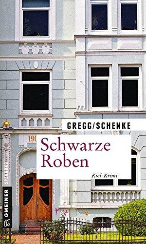 Schwarze Roben: Kiel-Krimi (Kriminalromane im GMEINER-Verlag) (Kommissar Fricke und Staatsanwältin Karinoglous) -
