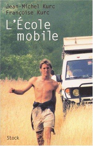 L'Ecole mobile par Jean-Michel Kurc, Françoise Kurc