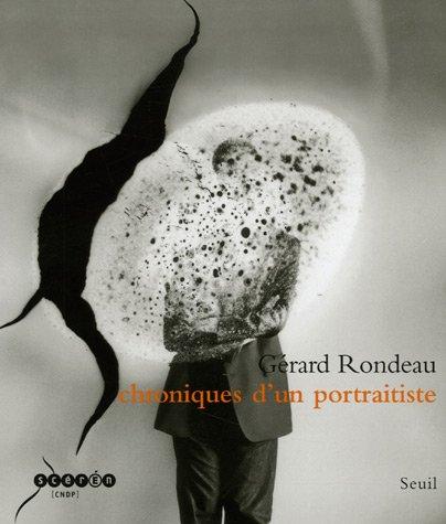 Chroniques d'un portraitiste : Gérard Rondeau 1986-2006